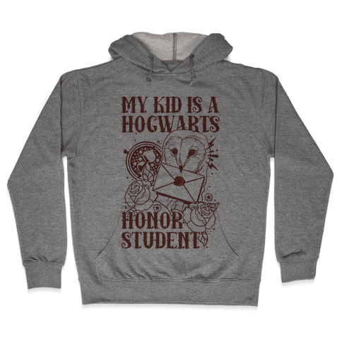 My Kid Is A Hogwarts Honor Student Hooded Sweatshirt