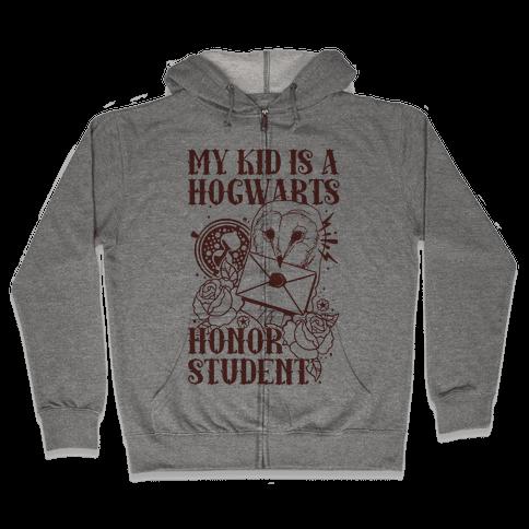 My Kid Is A Hogwarts Honor Student Zip Hoodie