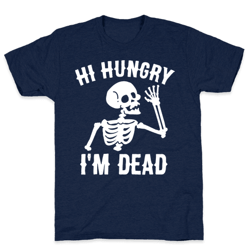 Hi Hungry I'm Dead