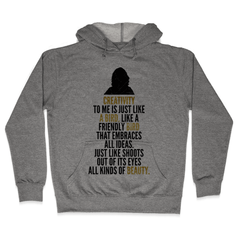 Creativity Is Like A Bird Hooded Sweatshirt