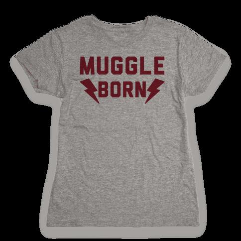 Muggle Born Womens T-Shirt