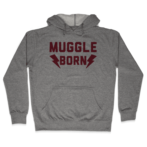 Muggle Born Hooded Sweatshirt