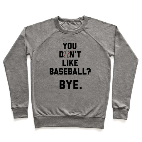 You don't like baseball? Pullover