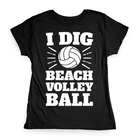 I Dig Beach Volleyball Womens T-Shirt