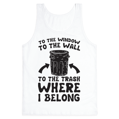To The Window To The Wall Tank Top