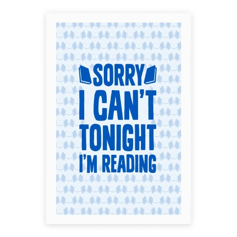 Sorry I Can't Tonight, I'm Reading Poster
