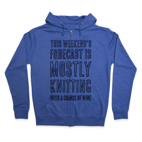 Mostly Knitting with a Chance of Wine Zip Hoodie