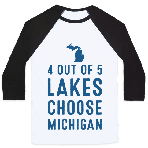 4 Out of 5 Lakes Choose Michigan Baseball Tee