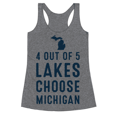 4 Out of 5 Lakes Choose Michigan Racerback Tank Top