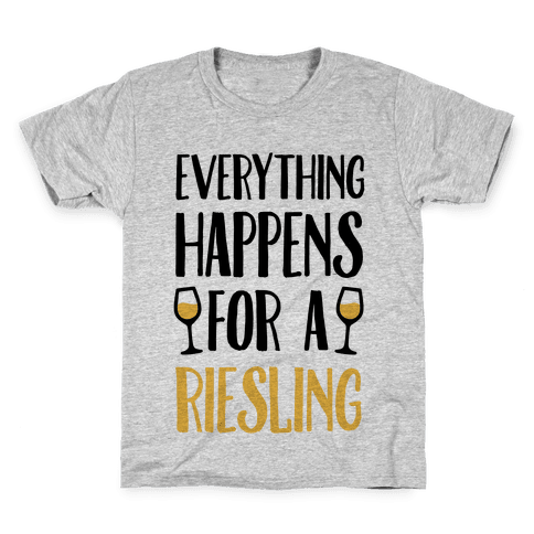 Everything Happens For A Riesling Kids T-Shirt