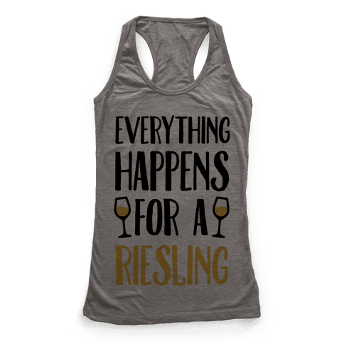 Everything Happens For A Riesling Racerback Tank Top