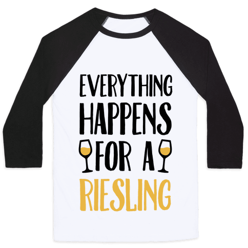 Everything Happens For A Riesling Baseball Tee