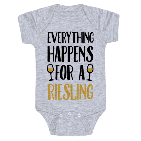 Everything Happens For A Riesling Baby Onesy