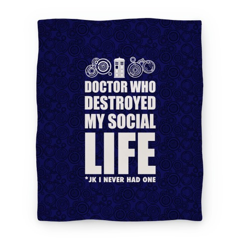 Doctor Who Destroyed My Life Blanket