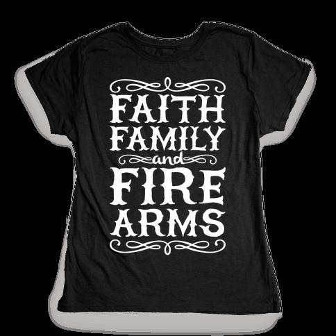 Faith, Family, And Firearms Womens T-Shirt