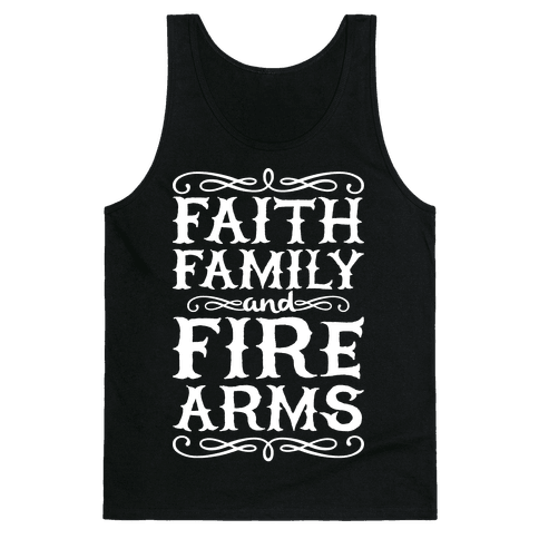 Faith, Family, And Firearms Tank Top