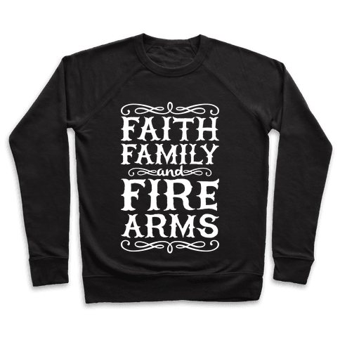 Faith, Family, And Firearms Pullover