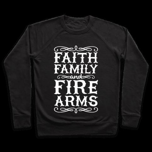 Faith, Family, And Firearms Pullover