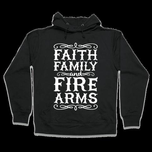 Faith, Family, And Firearms Hooded Sweatshirt