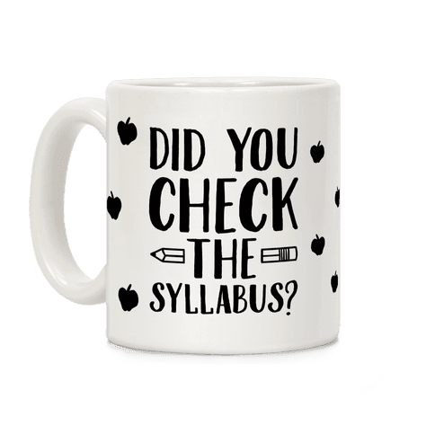 Did You Check The Syllabus? Coffee Mug