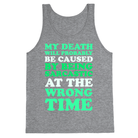 Sarcastic At The Wrong Time Tank Top