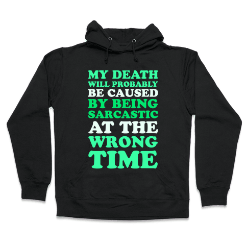Sarcastic At The Wrong Time Hooded Sweatshirt