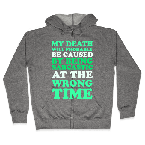 Sarcastic At The Wrong Time Zip Hoodie
