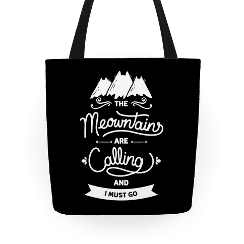 The Meowntains Are Calling & I Must Go Tote