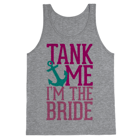 Tank Me (Bride) Tank Top