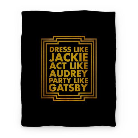 Dress Like Jackie, Act Like Audrey, Party Like Gatsby Blanket
