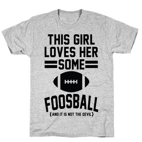 This Girl Loves Some Foosball T-Shirt