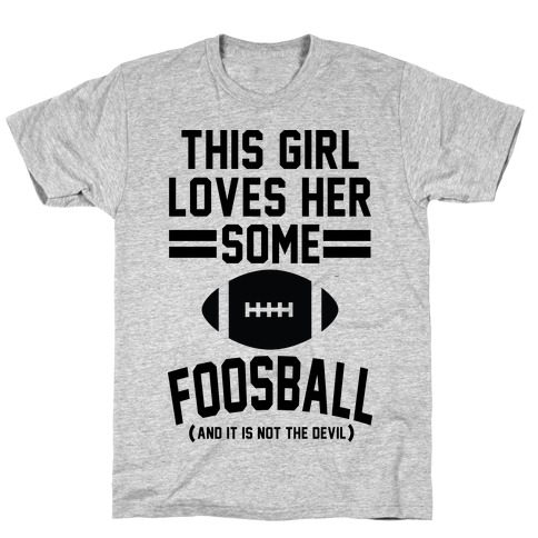 This Girl Loves Some Foosball T-Shirt