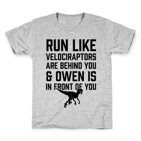 Run Like Velociraptors Are Behind You And Own Is In Front Of You Kids T-Shirt