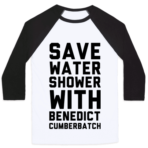 Save Water Shower with Benedict Cumberbatch Baseball Tee