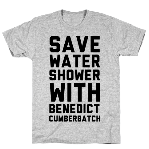 Save Water Shower with Benedict Cumberbatch Mens T-Shirt