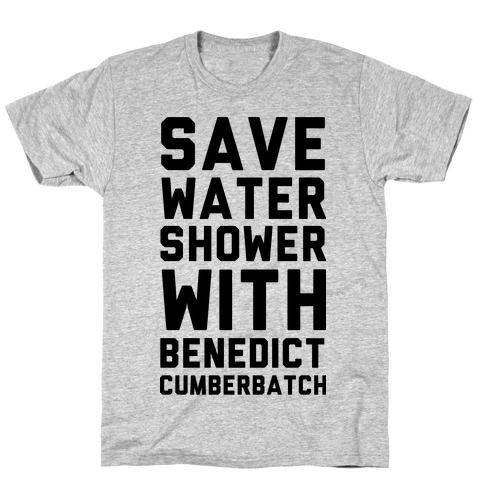 Save Water Shower with Benedict Cumberbatch T-Shirt