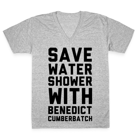 Save Water Shower with Benedict Cumberbatch V-Neck Tee Shirt