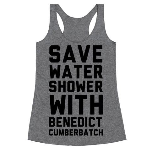 Save Water Shower with Benedict Cumberbatch Racerback Tank Top