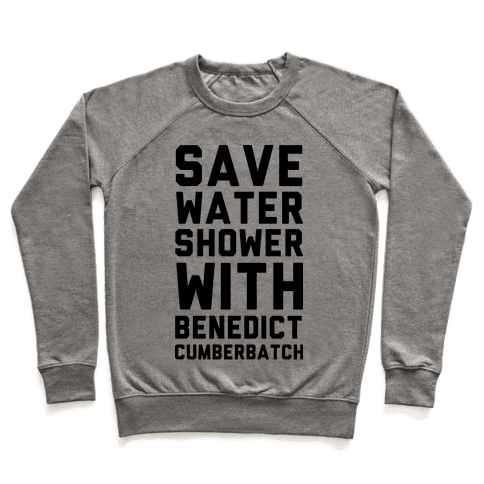 Save Water Shower with Benedict Cumberbatch Pullover