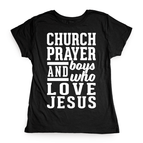 Church, Prayer, And Boys Who Love Jesus Womens T-Shirt