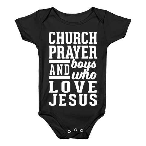 Church, Prayer, And Boys Who Love Jesus Baby Onesy