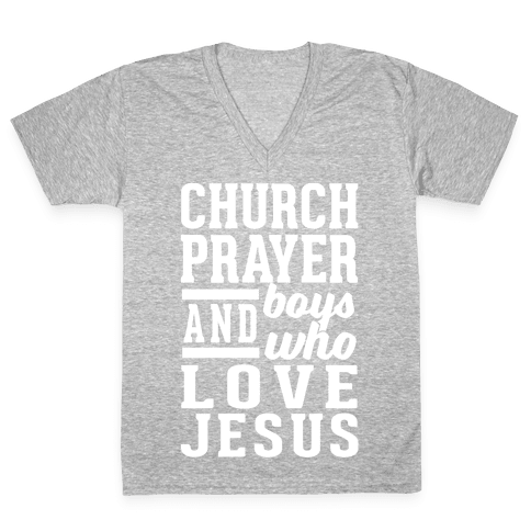 Church, Prayer, And Boys Who Love Jesus V-Neck Tee Shirt