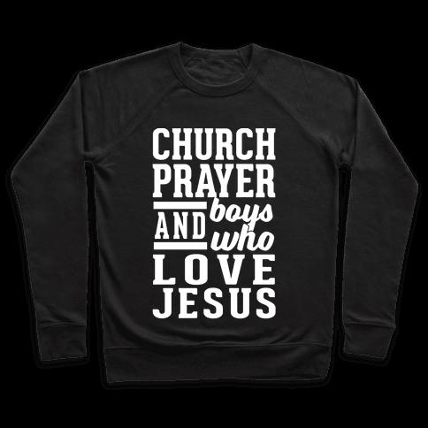 Church, Prayer, And Boys Who Love Jesus Pullover