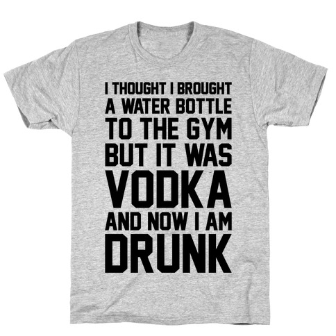 Drunk At The Gym T-Shirt