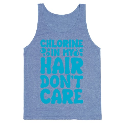 Chlorine In My Hair Don't Care Tank Top