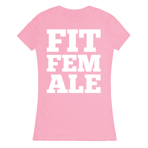 Fit Female Womens T-Shirt