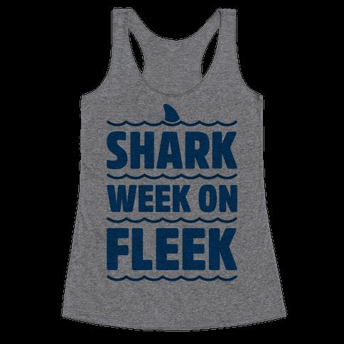 Shark Week On Fleek Racerback Tank Top