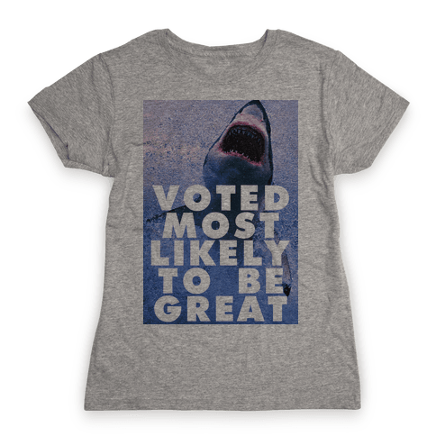 Voted Most Likely To Be Great Womens T-Shirt