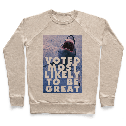 Voted Most Likely To Be Great Pullover