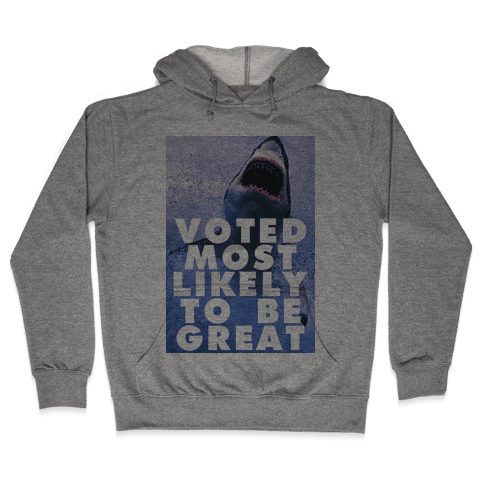Voted Most Likely To Be Great Hooded Sweatshirt